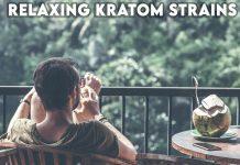 Relaxing Kratom Strains